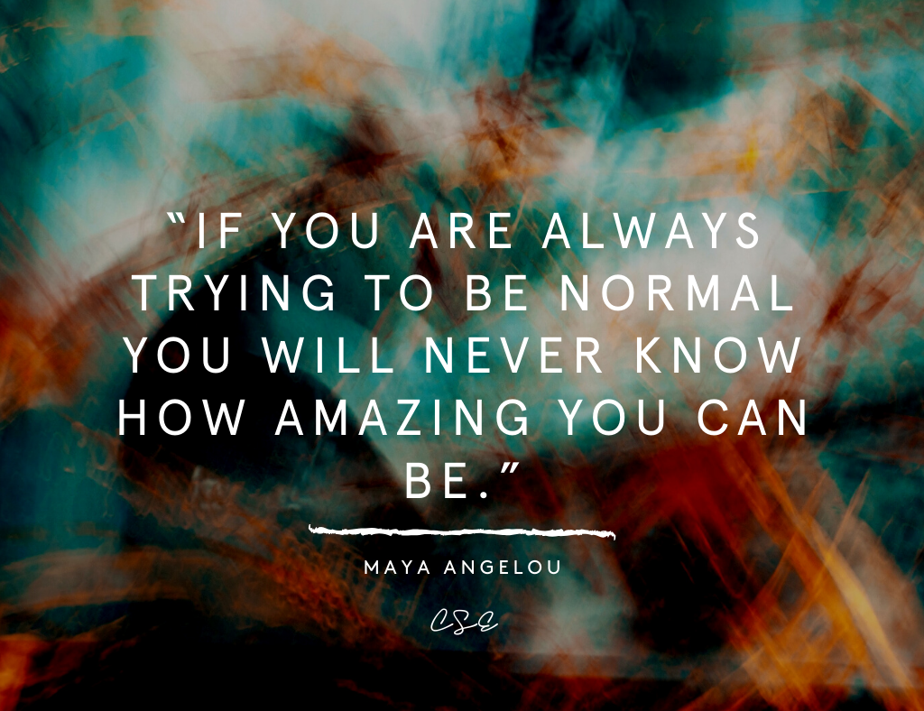 Music, Quotes & Coffee picture of a quote by maya angelou about being normal